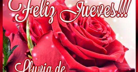 feliz jueves con rosas jpg brotes de amor feliz jueves