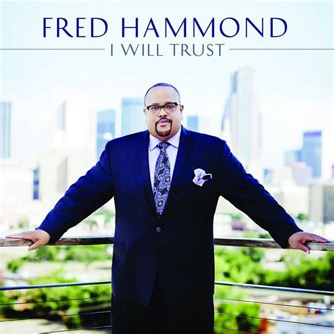 Fred Hammond I Will Trust | fred hammond unveils i will trust album cover