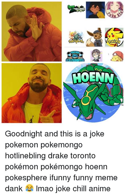 Drake Pokemon Meme - yguard koenn goodnight and this is a joke pokemon