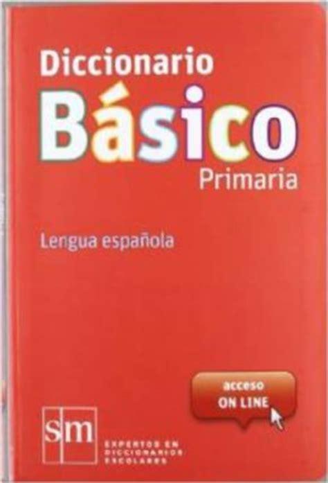 diccionario avanzado primaria lengua diccionarios de espa 241 ol www librosdetextobaratos com