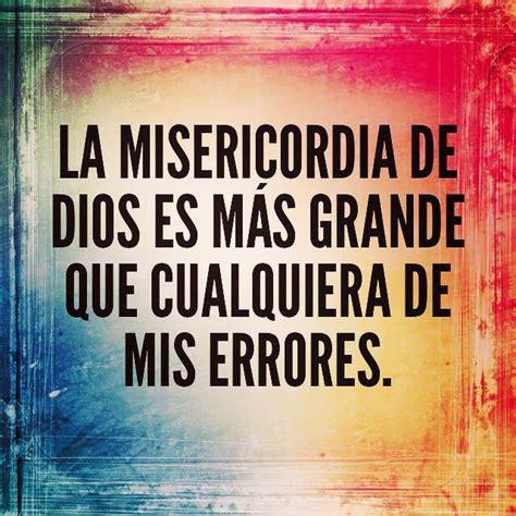 frases cortas acerca de la misericordia la misericordia de dios es m 225 s grande que cualquiera de