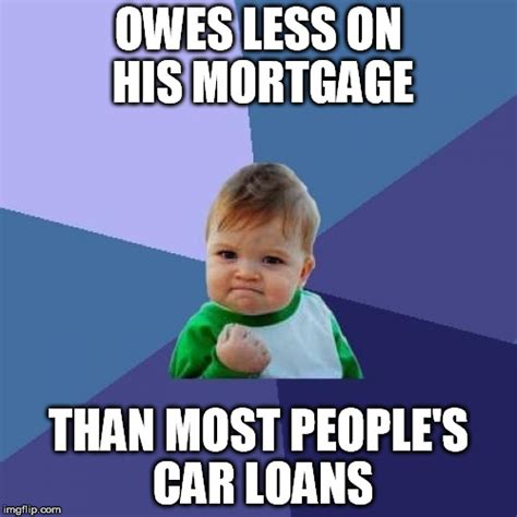 Mortgage Meme - excited kid mortgage imgflip