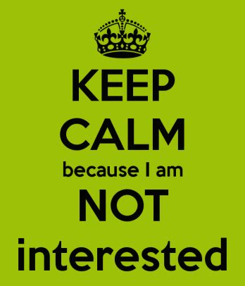 10 Ways To Keep A New Interested by When Telling Them You Re Not Interested Isn T Enough