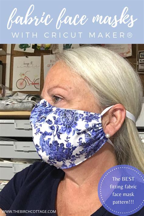 fitted fabric face mask  cricut maker   birch