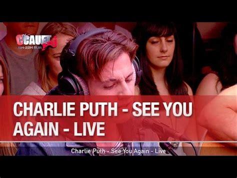 charlie puth clarity lyrics charlie puth see you again live c cauet sur nrj