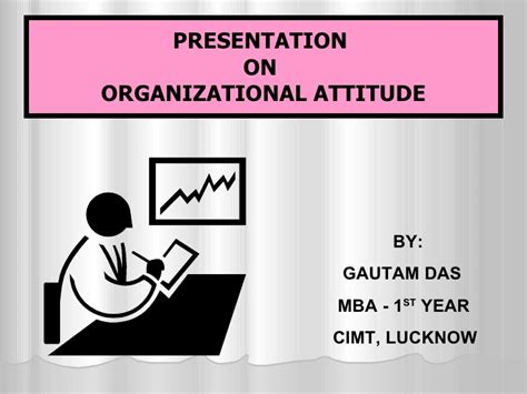 Organisational Behaviour Notes For Mba Ppt by Organisational Attitude Pptx