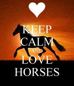 imagenes de keep calm and love horses keep calm and love horses creative keep calm posters