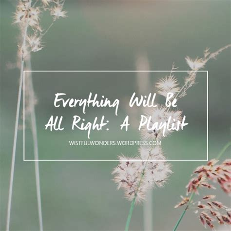 8tracks radio everything will be all right 36 songs free and playlist