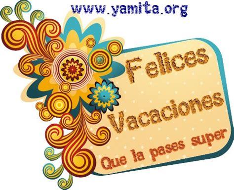 imagenes de vacaciones para facebook gratis felices vacaciones que la pases super tarjetas cristianas