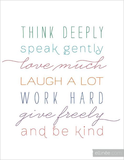 printable life quotes printable mixed type quote think deeply speak gently