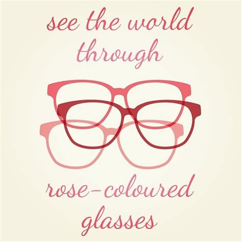 quotes about colored glasses 32 quotes