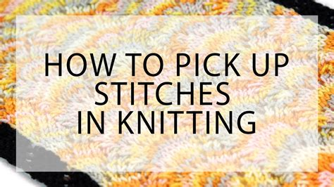 picking up stitches knitting how to up stitches in knitting occupied
