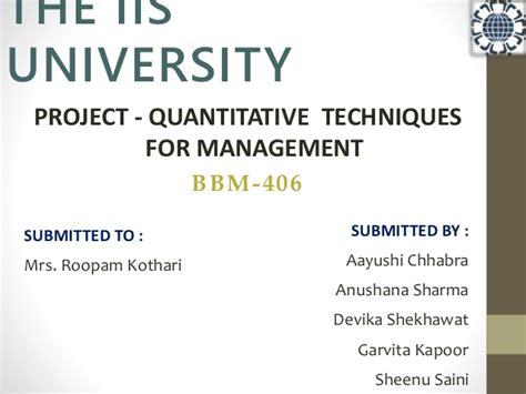 Quantitative Techniques For Management Mba by Quantitative Techniques Project Ppt