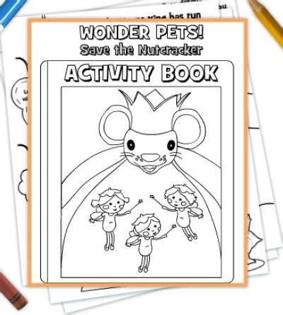 wonder 3 activity 8466812717 quot wonder pets quot save the nutcracker free printables decorations holidays parties