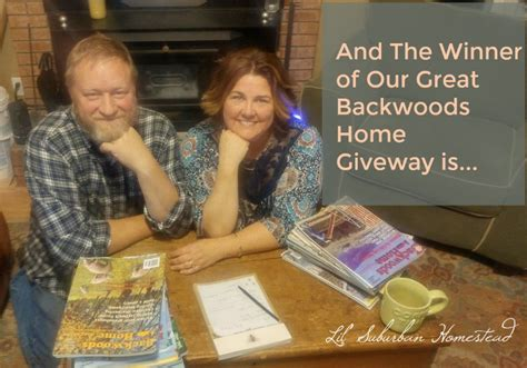 Great Home Giveaway - and the winner of the great backwoods home magazine giveaway is