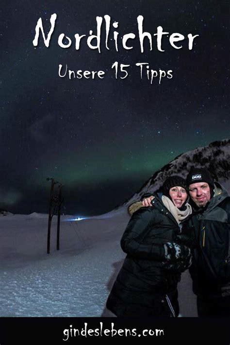 wann sind nordlichter zu sehen die besten 17 ideen zu polarlicht auf