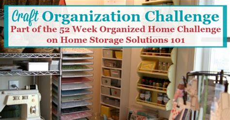 home storage solutions 101 organized home craft organization find your supplies when you need them