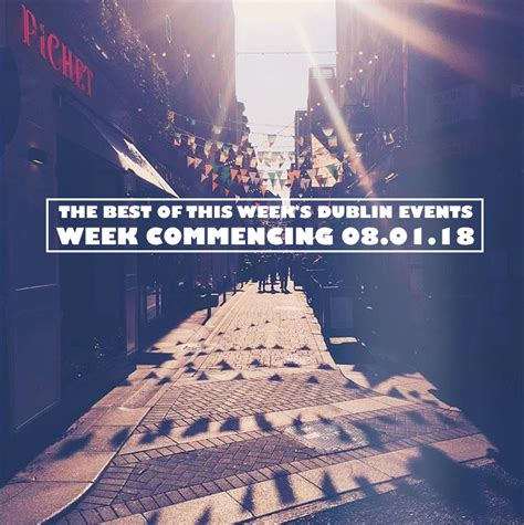 This Has To Be The Best Week For Eyelashes by The Best Of This Week S Dublin Events Week Commencing 08
