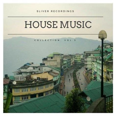 house music collection va sliver recordings house music collection vol 3 sliver recordings