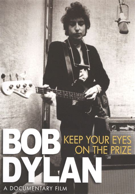 bob dylan biography documentary part 1 bob dylan keep your eyes on the prize 2009 synopsis