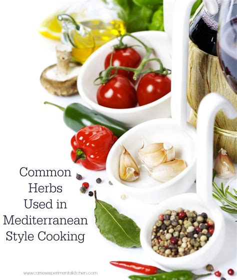 mediterranean style cooking common herbs used in mediterranean style cooking carrie