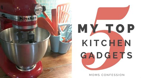 must have kitchen gadgets my top 5 kitchen gadgets every home needs