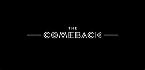 The Come Back the comeback the comeback