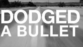 Dodge A Bullet Dodged A Bullet Official Lyric