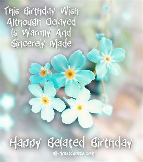 Happy Belated Birthday Wishes Quotes Happy Belated Birthday Free Cards To Send Or Share Http