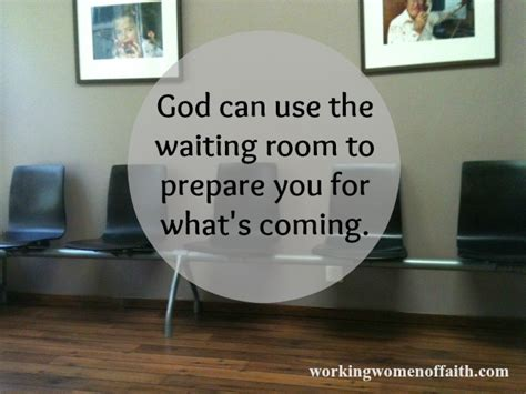 god s waiting room what to do in the waiting room of your career working of faith