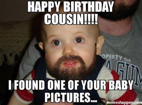Happy Birthday Cousin Meme - happy birthday meme best funny bday memes