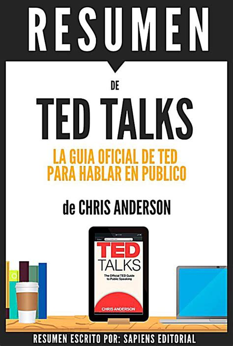 libro ted talks the official ted talks la guia de ted para hablar en publico resumen del libro de anderson ebook