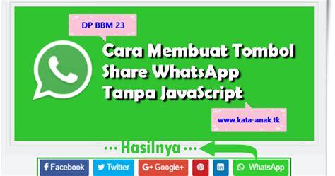 cara membuat intro opening video tanpa software cara membuat tombol share whatsapp tanpa javascript dp