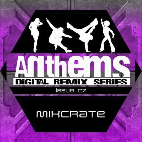 vix crate mixcrate anthems issue vol 07 mp3 buy tracklist