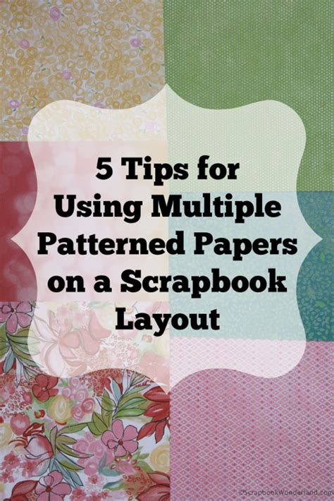 tips   multiple patterned papers scrap booking