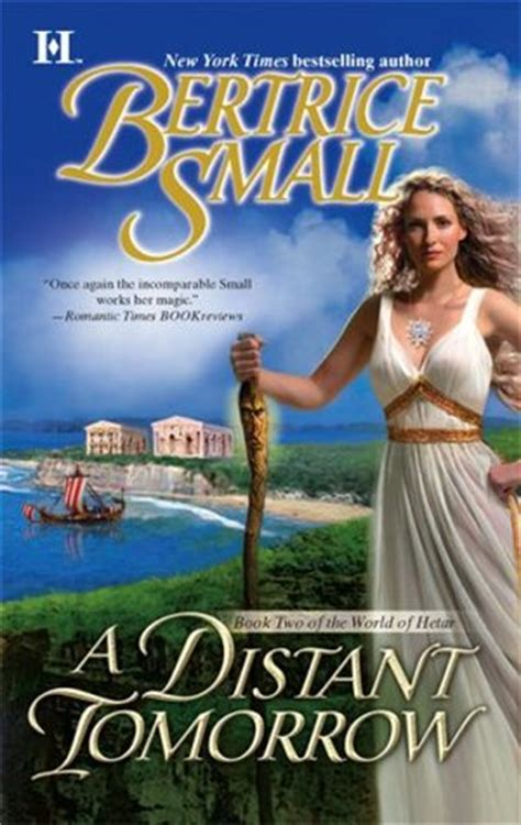 a distant books a distant tomorrow world of hetar 2 by bertrice small