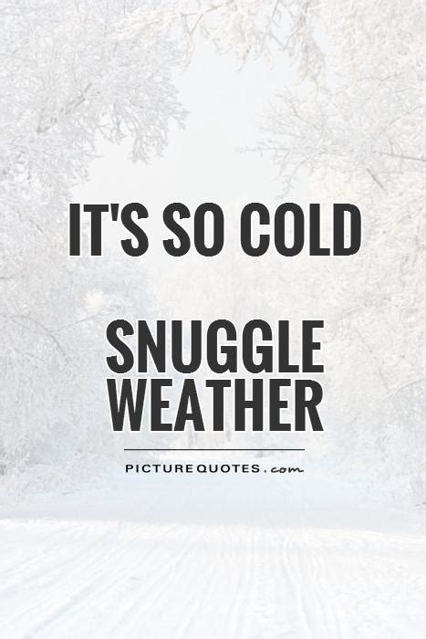Cold Weather Quotes cold weather quotes quotesgram