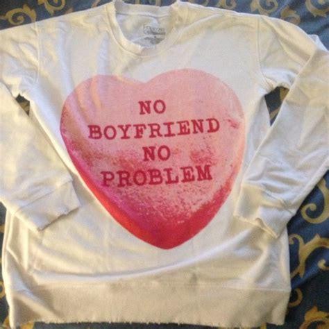 Sweater No Boyfriend Pink 20 sweaters no boyfriend no problem quote sweater from nora s closet on poshmark