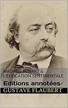 madame bovary french edition kindle edition by gustave flaubert literature fiction kindle madame bovary l education sentimentale editions annot 233 es french edition kindle edition by
