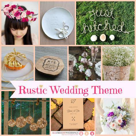 wedding themes rustic wedding allfreediyweddings