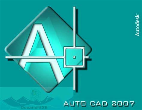 autocad full version installer 2007 autocad 2007 free download oceanofexe