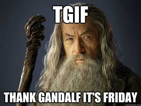 Tgif Meme Funny - 10 tgif memes to celebrate the weekend