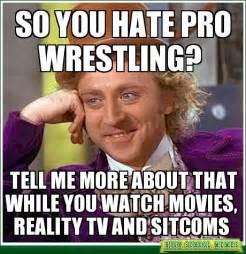 Meme Wrestling - wrestling memes so you hate pro wrestling high school