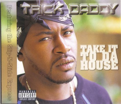 take it to the house trick daddy featuring the slip n slide express take it to da house cd at discogs