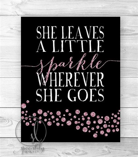 printable girly quotes she leaves a little sparkle wherever she goes girly dorm