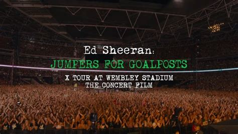 ed sheeran jumpers for goalposts ed sheeran s film jumpers for goalposts is hitting