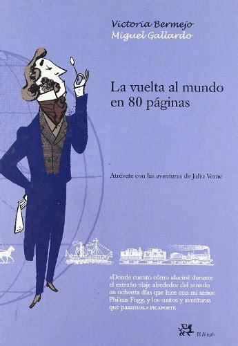 el aleph spanish edition b0062x2o62 comparamus la vuelta al mundo en 80 paginas infantil y juvenil el aleph spanish edition