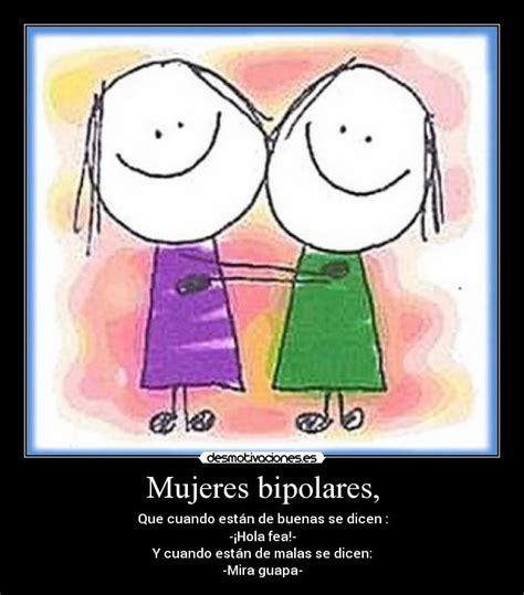 imagenes para amigas vipolares mujeres bipolares desmotivaciones
