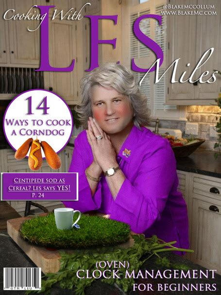 Les Miles Memes - farcely populated says check out the new magazine cooking