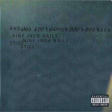 nine inch nails best album still album by nine inch nails best albums